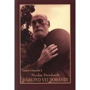 Daruind vei dobandi - Opera integrala 2/N. Steinhardt