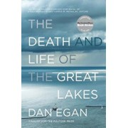 The Death and Life of the Great Lakes, Paperback/Dan Egan