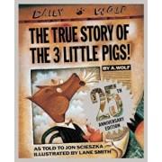The True Story of the Three Little Pigs 25th Anniversary Edition, Hardcover/Jon Scieszka