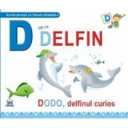 D de la Delfin - Dodo delfinul curios cartonat