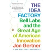 The Idea Factory: Bell Labs and the Great Age of American Innovation, Paperback