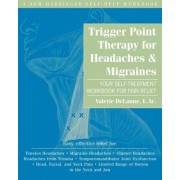 Trigger Point Therapy for Headaches & Migraines: Your Self-Treatment Workbook for Pain Relief, Paperback
