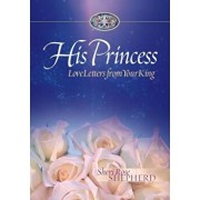 His Princess: Love Letters from Your King, Hardcover/Sheri Rose Shepherd