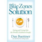 The Blue Zones Solution: Eating and Living Like the World's Healthiest People, Hardcover