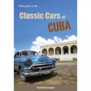 Field guide to the classic cars of Cuba - Paul Mollevanger