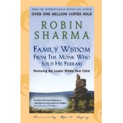 Family Wisdom From Monk Who Sold His Ferrari, Paperback/Robin Sharma