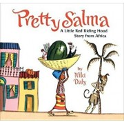 Pretty Salma: A Little Red Riding Hood Story from Africa, Hardcover/Niki Daly