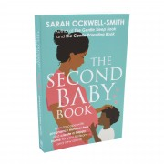 Piatkus The Second Baby Book: How to cope with pregnancy number two and create a happy home for your firstborn By Sarah Ockwell-Smith - Paperback
