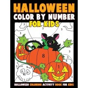 Color by Number for Kids: Halloween Coloring Activity Book for Kids: A Halloween Childrens Coloring Book with 25 Large Pages (kids coloring book, Paperback/Annie Clemens