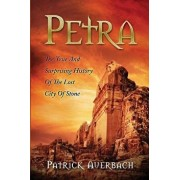 Petra: The True and Surprising History of the Lost City of Stone, Paperback/Patrick Auerbach