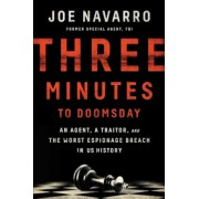 Three Minutes to Doomsday: An Agent, a Traitor, and the Worst Espionage Breach in U.S. History, Hardcover