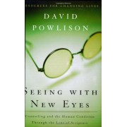 Seeing with New Eyes: Counseling and the Human Condition Through the Lens of Scripture, Paperback