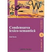 Condensarea lexico-semantica/Suciu Emil
