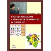 Strategii de rezolvare a problemelor de matematica la clasele I-IV.
