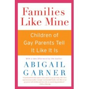 Families Like Mine: Children of Gay Parents Tell It Like It Is, Paperback