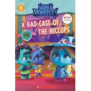 A Bad Case of Hiccups/Shannon Penney
