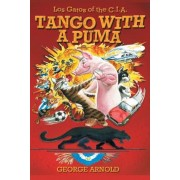 Tango with a Puma: Aventuras in Argentina, Paperback