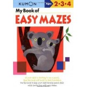 My Book Of Easy Mazes by Kumon