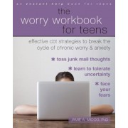 The Worry Workbook for Teens: Effective CBT Strategies to Break the Cycle of Chronic Worry and Anxiety, Paperback