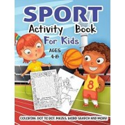 Sport Activity Book for Kids Ages 4-8: A Fun Kid Workbook Game for Learning, Coloring, Dot to Dot, Mazes, Word Search and More!, Paperback/Activity Slayer
