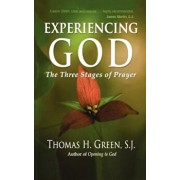 Experiencing God: The Three Stages of Prayer, Paperback/Thomas H. Green