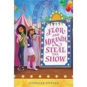 Flor and Miranda Steal the Show, Hardcover