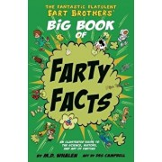 The Fantastic Flatulent Fart Brothers' Big Book of Farty Facts: An Illustrated Guide to the Science, History, and Art of Farting; Us Edition, Paperback/M. D. Whalen