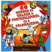 60 Kerdes es Valasz a Tortenelemrol es a Foldrajzrol. 60 de intrebari si raspunsuri despre geografie