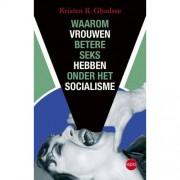 Waarom vrouwen betere seks hebben onder het socialisme - Kristen R. Ghodsee