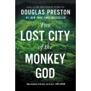 The Lost City of the Monkey God: A True Story, Hardcover