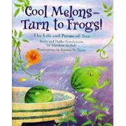 Cool Melons-- Turn to Frogs: The Life and Poems of Issa, Paperback/Matthew Gollub
