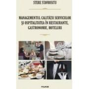 Managementul calitatii serviciilor si ospitalitatea in restaurante gastronomie hoteluri - Stere Stavrositu