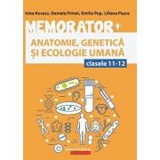 Memorator de anatomie, genetica si ecologie umana. Clasele 11-12/Irina Kovacs, Daniela Firicel, Emilia Pop, Liliana Pasca