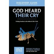 God Heard Their Cry Discovery Guide: Finding Freedom in the Midst of Life's Trials, Paperback/Ray Vander Laan