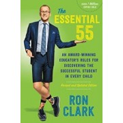 The Essential 55: An Award-Winning Educator's Rules for Discovering the Successful Student in Every Child, Revised and Updated, Paperback/Ron Clark