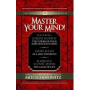 Master Your Mind (Condensed Classics): Featuring the Power of Your Subconscious Mind, as a Man Thinketh, and the Game of Life: Featuring the Power of, Paperback/Joseph Murphy