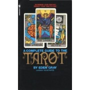 The Complete Guide to the Tarot: Determine Your Destiny! Predict Your Own Future!, Paperback