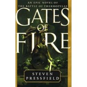 Gates of Fire: An Epic Novel of the Battle of Thermopylae, Hardcover/Steven Pressfield