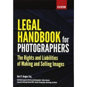 Legal Handbook for Photographers: The Rights and Liabilities of Making and Selling Images, Paperback