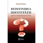 Redefinirea identitatii: pentru o social-democratie critica