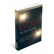 The God Questions: Exploring Life's Great Questions about God, Paperback/Dan Grider