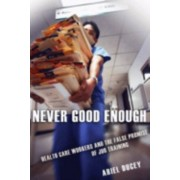 Never Good Enough. Health Care Workers and the False Promise of Job Training, Paperback/Ariel Ducey