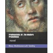 Frankenstein; or, the Modern Prometheus .: novel, Paperback/Mary Wollstonecraft Shelley