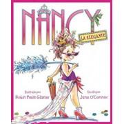 Nancy la Elegante = Fancy Nancy, Hardcover/Jane O'Connor