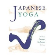 Japanese Yoga: The Way of Dynamic Meditation, Paperback/H. E. Davey