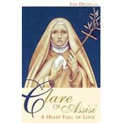 Clare of Assisi: A Heart Full of Love, Paperback/Ilia Delio