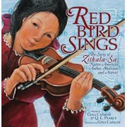 Red Bird Sings: The Story of Zitkala-Sa, Native American Author, Musician, and Activist, Paperback/Gina Capaldi
