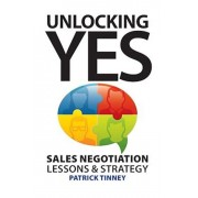 Unlocking Yes: Sales Negotiation Lessons & Strategy, Paperback