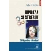 Hipnoza si stresul - Peter J. Hawkins