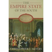 The Empire State of the South: Georgia History in Documents and Essays, Paperback/Christopher C. Meyers